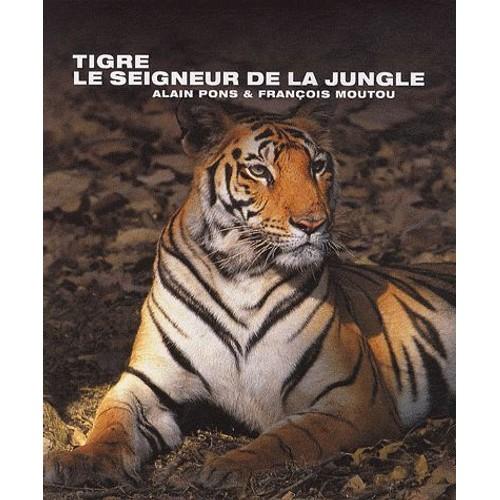 9782915828207 - François Moutou: Tigre, Le Seigneur De La Jungle - Livre