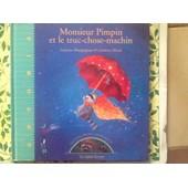 Monsieur Pimpin Et Le Truc Chose Machin de Laurence Bourguignon