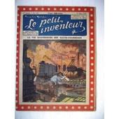 Le Petit Inventeur.N� 117. La Vie Myst�rieuse Des Hauts-Fourneaux.9 Juin 1925