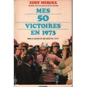 Mes 50 Victoires En 1973 de eddy merckx