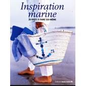 Inspiration Marine - 20 Id�es � Faire Soi-M�me de Collectif