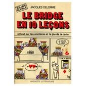Le Bridge En 10 Le�ons de Jacques Delorme