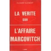 La V�rit� Sur L'affaire Marcovitch de claude cl�ment