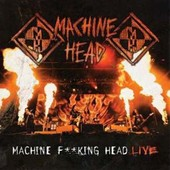 Machine Fucking Head Live - Machine Head