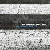 Blues And Ballads - Brad Mehldau Trio
