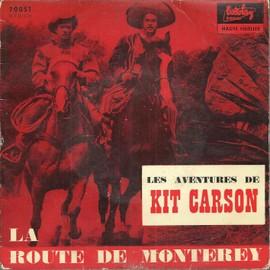 1 - les aventures de kit carson : la route de monterey 1ere partie / la route de monterey 2ème partie