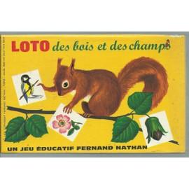 Loto Des Bois Et Des Champs : Un Jeu �ducatif Fernand Nathan, � Partir De 4 Ans ( 1970 Copyright Fernand Nathan - Paris ) - 5 Cartes, Divis�es Chacune En 6 Cases + 30 Jetons