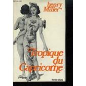 Tropique Du Capricorne . de henry miller