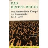 Das Dritte Reich, Von Hitlers 'mein Kampf' Zur Atombombe, 1918-1945 de GEI�SLER CHRISTIAN