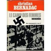 Les Mannequins Nus - Tome 2 : Le Camp Des Femmes / Ravensbruck. de christian bernadac