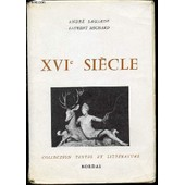 Xvi Eme Siecle : Les Grands Auteurs Francais Du Programme Ii - Collection Textes Et Literature. de LAGARDE ANDRE ET MICHARD LAURENT