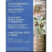 Catalogue D'encheres : Manuscrits, Livres Anciens Et Modernes - Hotel Des Ventes Des Chartrons Bordeaux / 25 Juin 2012. de COURAU ALAIN ET BARATOUX YANN
