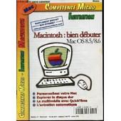 Competence Micro - Initiation Macintosh N�10. Mac Os 8.5/8.6 - Personnalisez Votre Mac / Explorez Le Disque Dur / Le Multimedia Avec Quicktime / L'entretien Automatique. de COLLECTIF