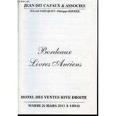 Catalogue De Vente Aux Encheres : Bordeaux, Livres Anciens, Voyages, Atlas, Illustres Xix Eme Et Xx Eme, Varia. Hotel Des Ventes Rive Droite, 26 Mars 2013. de SAHUQUET GERARD ET ROYERE PHILIPPE