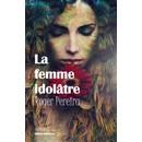 Roger Pereira : La Femme Idol�tre (Livre) - Livres et BD d'occasion - Achat et vente