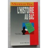L'histoire Au Bac. de Jeanne Champaud et Richard Wergan.