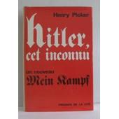 Hitler, Cet Inconnu Un Nouveau Mein Kampf de henry picker