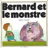 Bernard Et Le Monstre de David Mckee