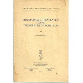 Philosophie Et Revelation Dans L'Itineraire de Schelling. - M. Maesschalck