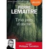 Trois Jours Et Une Vie : Suivi D'une Conversation Entre L'auteur Et Le Lecteur - Pierre Lema�tre