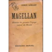 Magellan / Histoire Du Premier Voyage Autour Du Monde de Baumgardt Rudolph