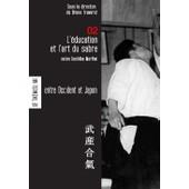 L'�ducation Et L'art Du Sabre Selon Ueshiba Morihei : Aikido, Contient Une Le�on De Sabre En Version Bilingue De Ueshiba de Bruno Traversi