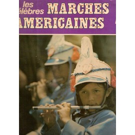 Les célèbres marches américaines (semper fidelis, Diplomat march, invincible eagle, liberty bell, king cotton, bride elect, crusader, el capitano, washington post...)