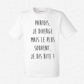 T-Shirt Homme Blanc Parfois Je Diverge, Mais Souvent Je Dis Bite !