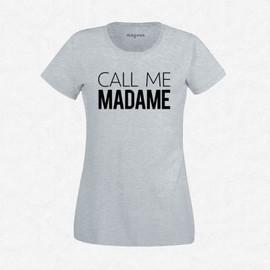 T-Shirt Femme Gris Call Me Madame
