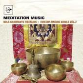 Meditation Music : Bols Chantants Tibetains - Collectif