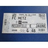 Billet Ticket Football Psg - Fc Metz 16/02/1998 Quart De Finale De La Ligue Place Presidentielle Place 48