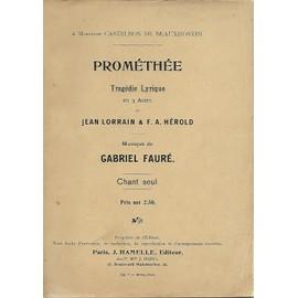 prométhée tragédie lyrique 3 actes de Lorrain & Hérold chant seul