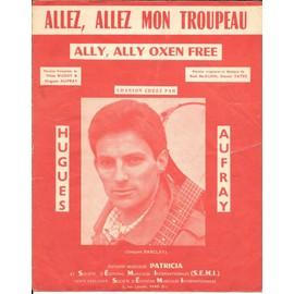 """allez, allez mon troupeau """"ally, ally oxen free"""" / hugues aufray (édition originale 1963 - piano et chant - paroles françaises et anglaises)"""