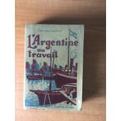L'argentine Au Travail de Georges LAFOND