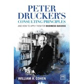 Peter Drucker On Consulting: How To Apply Drucker's Principles For Business Success de William A. Cohen