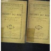 Le Secret Du Roi- 2 Tomes En 2 Volumes- Correspondance Secrete De Louis Xv Avec Ses Agents Diplomatiques 1752-1774 de duc de broglie