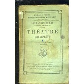 Theatre Complet- Tome 6- Caligula- Paul Jones- L'alchimiste de alexandre dumas