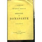 Origine Des Bonaparte de MICHELET J.