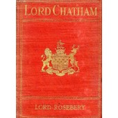Lord Chatham, His Early Life And Connections de ROSEBERY LORD