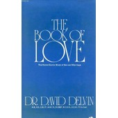The Book Of Love, The Home Doctor Book Of Sex And Marriage de DELVIN DR. DAVID