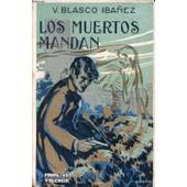 Los Muertos Mandan de BLASCO IBANEZ VICENTE