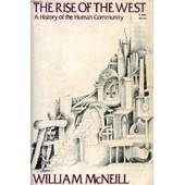 The Rise Of The West, A History Of Human Community de MCNEILL WILLIAM H.
