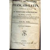 Nouveau Dictionnaire Francais-Latin , Compose Sur Le Plan Du Dictionnaire Latin Francais Du Meme Auteur / Nouvelle Edition. de NOEL FR.
