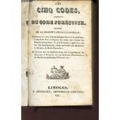 Les Cinq Codes, Augmentees Du Code Forestier - Pr�c�d� De La Charte Constitutionnelle. de COLLECTIF