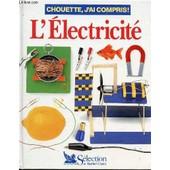 L'electricite - Chouette, J'ai Compris ! de BAKER WENDY ET HASLAM ANDREW