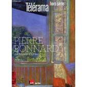 Telerama Hors-Serie - Pierre Bonnard Au Musee D'orsay / Monet, Cote Seine De Pierre Wat / Marthe, La Femme Sans Visage Par Bernard Merigaud / Temoignage D'henri Cartier-Bresson Etc. de COLLECTIF