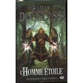 L'homme Etoile : Tome 3 - La Trilogie D'axis. de sara douglass