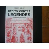 R�cits, Contes, L�gendes De Mon Pays Comtois de Robert Bichet