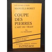 Manuels-Roret, Coupe Des Pierres (Sans Planches) : L'art Du Trait, L'ex�cution Du Travail Au Chantier Et Sur Place (Vendu Sans Planches) de C.J. Toussaint
