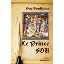 Guy Boulianne : Le Prince Fou (Tome 1) (Livre) - Livres et BD d'occasion - Achat et vente